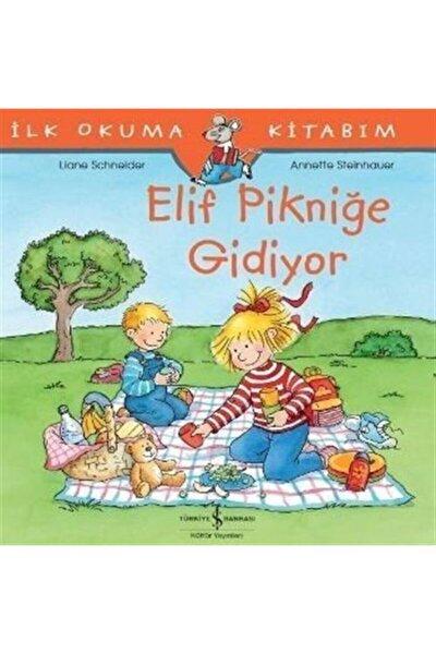 Elif Pikniğe Gidiyor / Ilk Okuma Kitabım