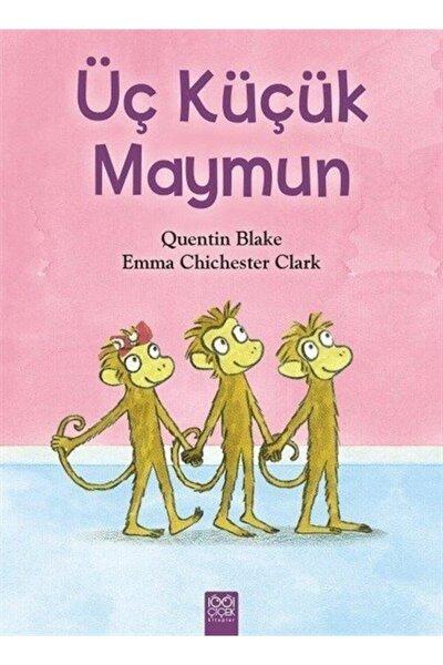 Üç Küçük Maymun- Emma Chichester Clark Quentin Blake