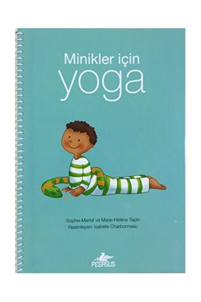 Minikler İçin Yoga - Marie-Helene Tapin,Sophie Martel