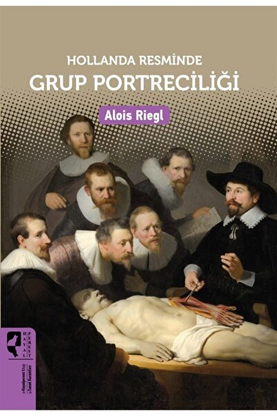 Hollanda Resminde Grup Portreciliği - Alois Riegl