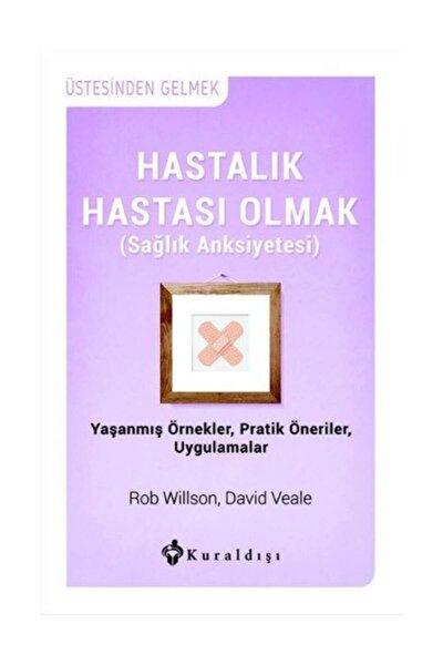 Hastalık Hastası Olmak Rob Willson - David Veale Rob Willson