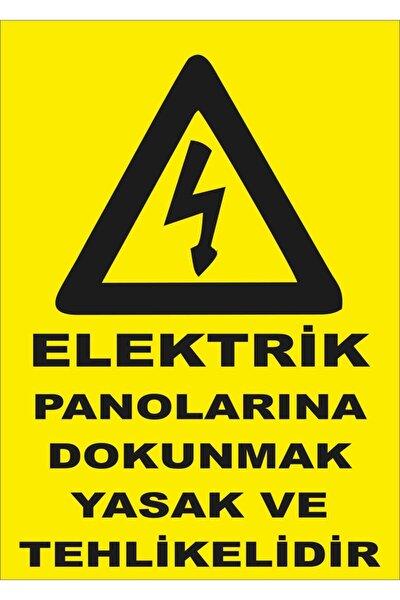 Elektrik Panolarına Dokunmak Yasak ve Tehlikelidir Levhası