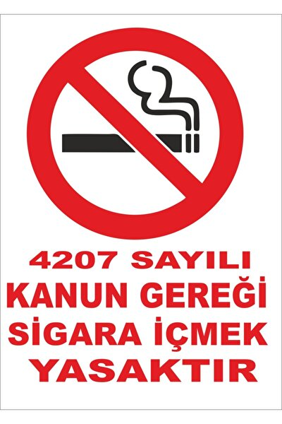 4207 Sayılı Kanun Gereği Sigara Içmek Yasaktır Levhası