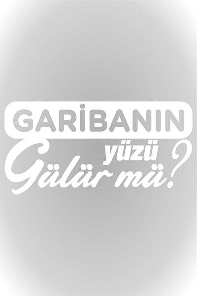 Garibanın Yüzü Gülür Mü Oto Sticker Araba Cam Sticker Beyaz 20 X 10 Cm