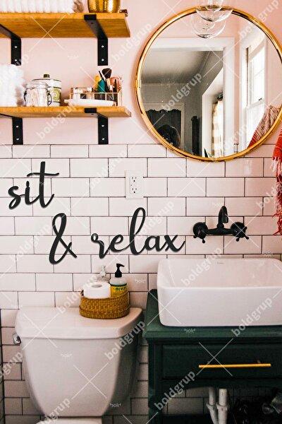 Sit & Relax Ev Dekorasyonu Banyo Duvar Yazı Tablo