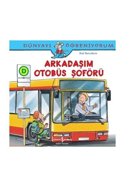 Arkadaşım Otobüs Şoförü / Dünyayı Öğreniyorum