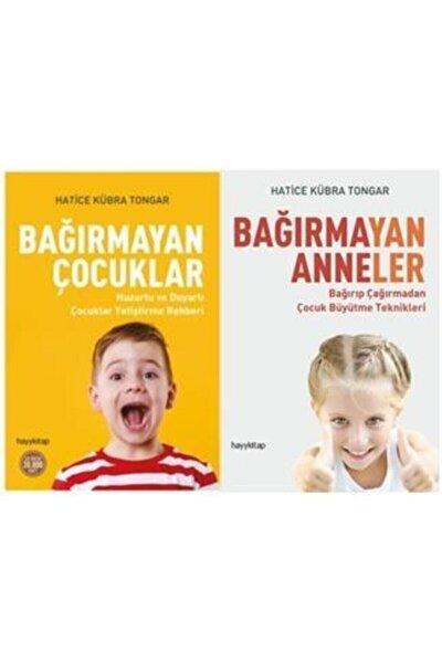 Hatice Kübra Tongar 2 Kitap Bir Arada- Bağırmayan Anneler - Bağırmayan Çocuklar