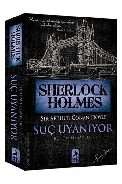 Sherlock Holmes Suç Uyanıyor Bütün Hikayeler 1 Sir Arthur Conan Doyle