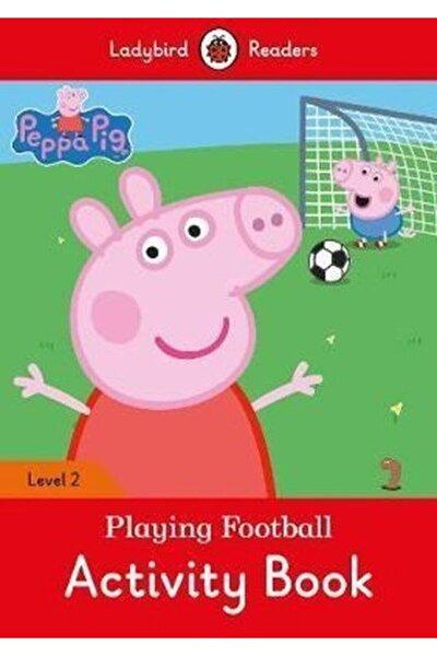 Peppa Pig: Playing Football Activity Book- Ladybird Readers Level 2 Ladybird