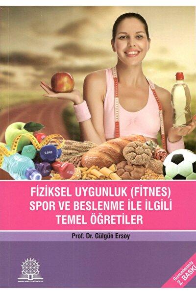 Fiziksel Uygunluk Spor Ve Beslenme Ile Ilgili Temel Öğretiler Gülgün Ersoy