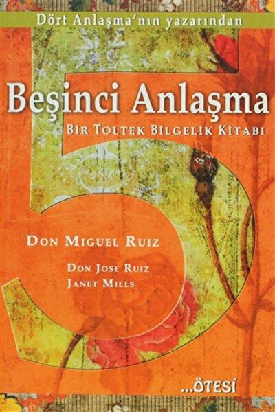 Beşinci Anlaşma Don Miguel Ruiz - Don Miguel Ruiz,janet Mills