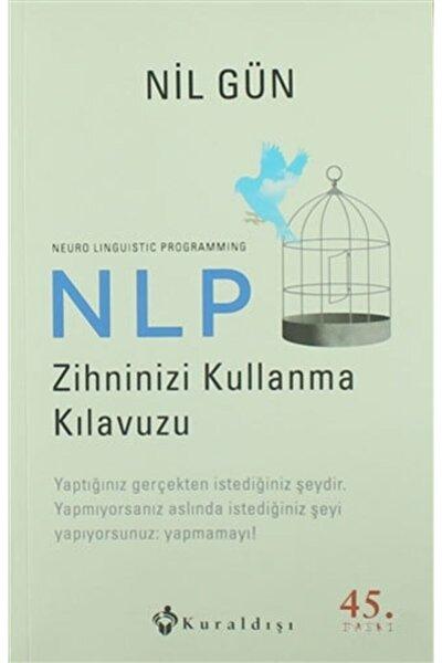 Nlp Zihninizi Kullanma Kılavuzu  Neuro Linguistic Programming Nil Gün