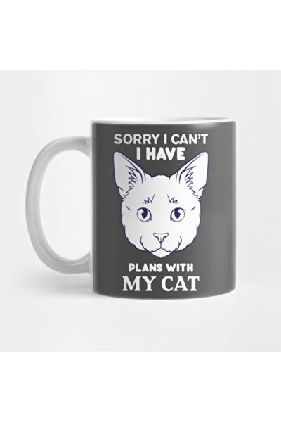 Sorry I Can't, I Have Plans With My Cat / Cat - Funny Love Cats T Kupa