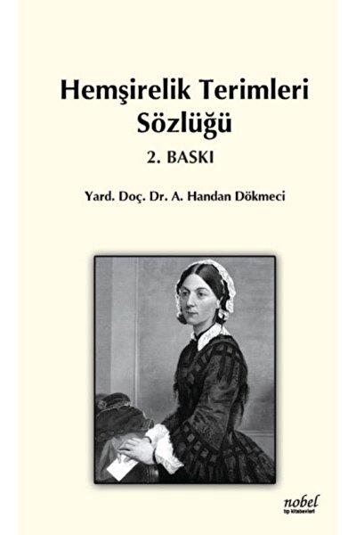 Hemşirelik Terimleri Sözlüğü-yrd. Doç. Dr. A. Handan Dökmeci-nobel Tıp Kitabevleri
