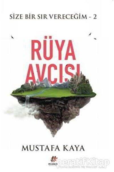 Rüya Avcısı - Size Bir Sır Vereceğim 2 - Mustafa Kaya -