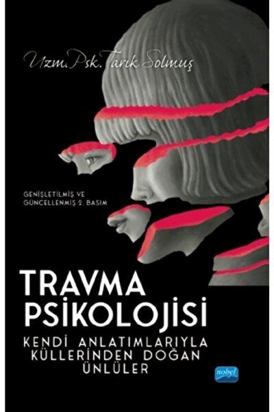 Travma Psikolojisi Kendi Anlatımlarıyla Küllerinden Doğan Ünlüler