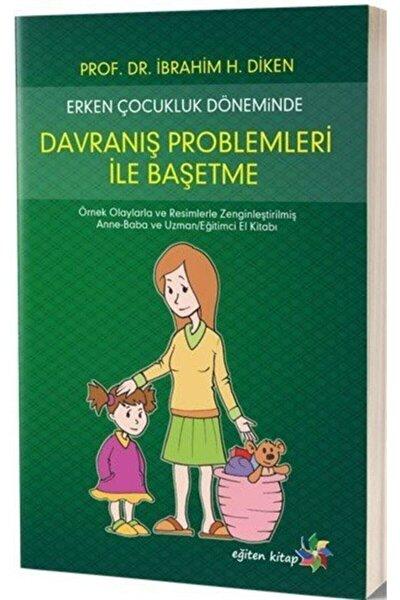 Erken Çocukluk Döneminde Davranış Problemleri Ile Başetme