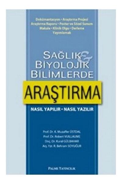 Sağlık Ve Biyolojik Bilimlerde Araştırma Kitabı - Muzaffer Üstdal