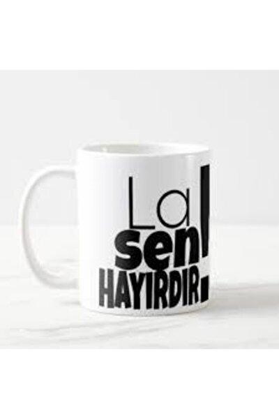La Sen Hayırdır Baskılı Kupa Bardağı