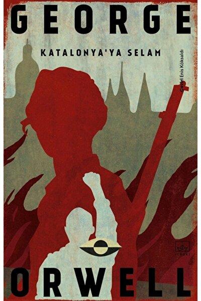 Katalonya'ya Selam - George Orwell 9786257737739
