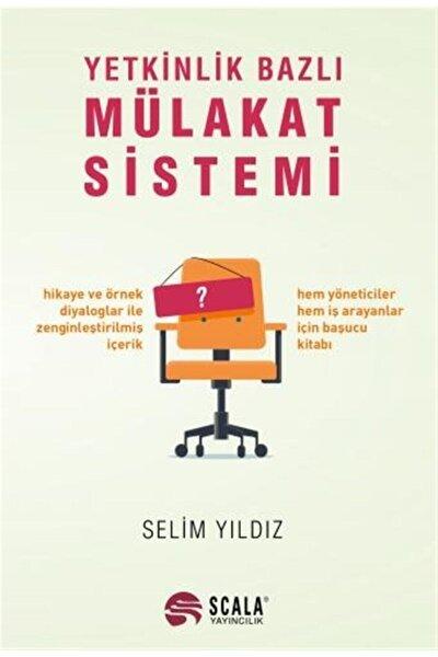Yetkinlik Bazlı Mülakat Sistemi - Selim Yıldız 9786257191074