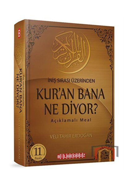 Kur'an Bana Ne Diyor? Iniş Sırası Üzerinden Açıklamalı Meal & Gözden Geçirilmiş Ve Genişletilmiş ...