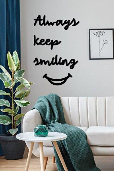 Always Keep Smiling Dekoratif Duvar Yazısı