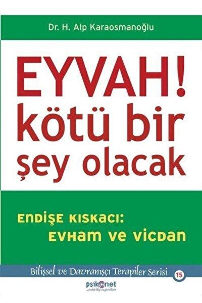 Eyvah! Kötü Bir Şey Olacak Endişe Kıskacı: Evham ve Vicdan