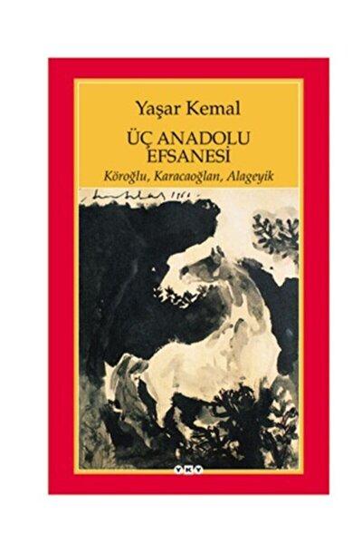 Üç Anadolu Efsanesi Yaşar Kemal