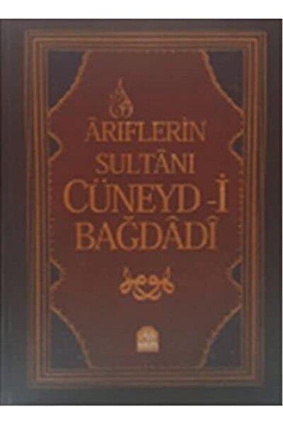 Ariflerin Sultanı Cüneyd-i Bağdadi |