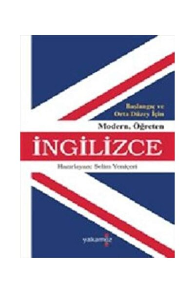 Başlangıç Ve Orta Düzey Için Modern Öğreten Ingilizce - Selim Yeniçeri