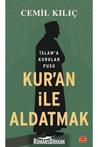 Kur'an İle Aldatmak İslam'a Kurulan Pusu