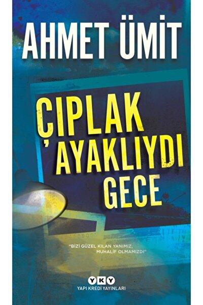 Çıplak Ayaklıydı Gece , Ahmet Ümit