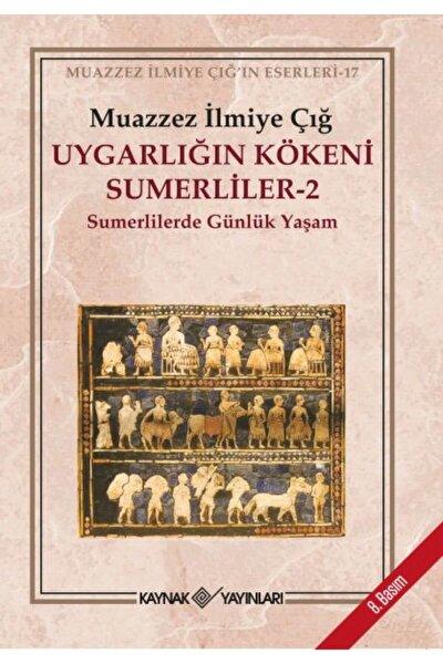 Uygarlığın Kökeni Sumerliler - 2 Muazzez İlmiye Çığ