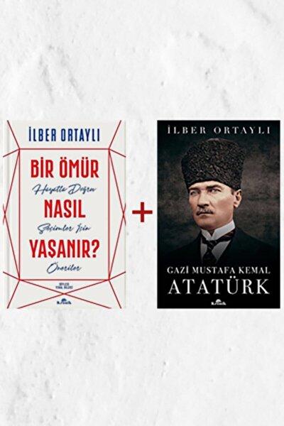 Bir Ömür Nasıl Yaşanır? - Gazi Mustafa Kemal Atatürk