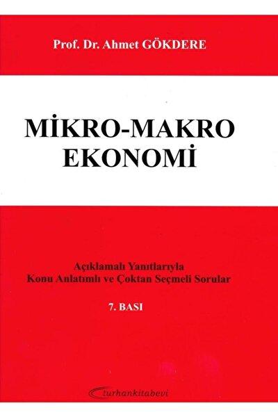 Mikro-makro Ekonomi Açıklamalı Yanıtlarıyla Konu Anlatımlı Ve Çoktan Seçmeli Sorular - Ahmet Gökdere