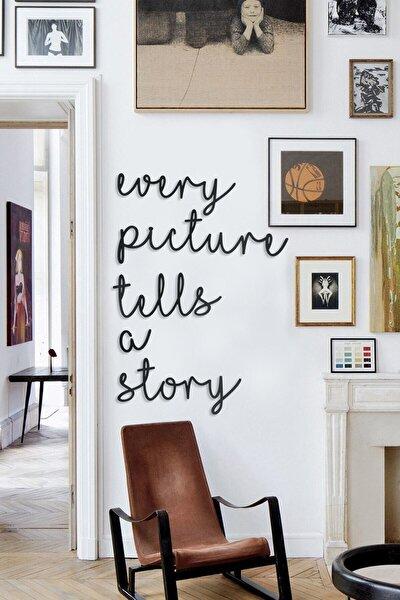 Siyah Every Picture Tells A Story Ahşap Duvar Yazısı