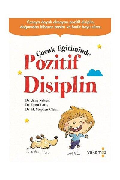 Çocuk Eğitiminde Pozitif Disiplin H. Stephen Glenn, Jane Elsen,lynn Lott