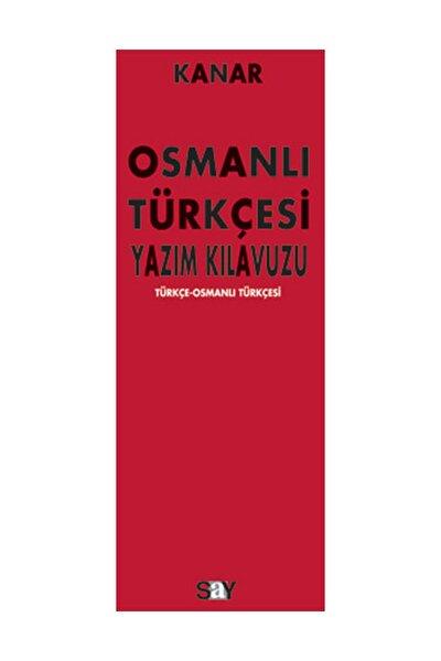 Osmanlı Türkçesi Yazım Kılavuzu - Mehmet Kanar