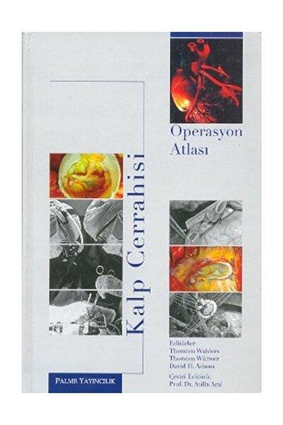 Kalp Cerrahisi Operasyon Atlası - Kolektif