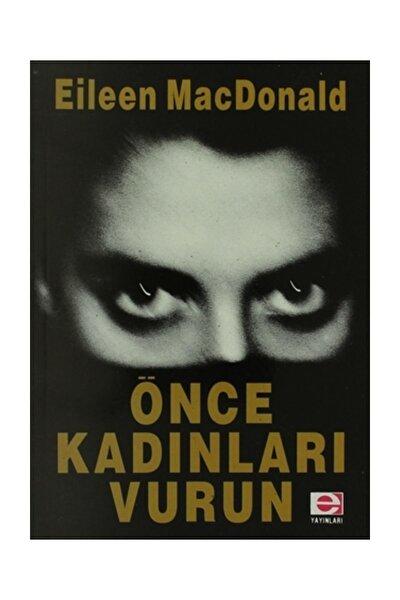 Önce Kadınları Vurun - E. Mac Donald