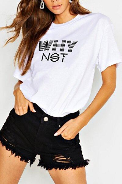 """Kadın  """"WHY NOT """"  Beyaz (Boyfriend) Tshirt WBW288"""