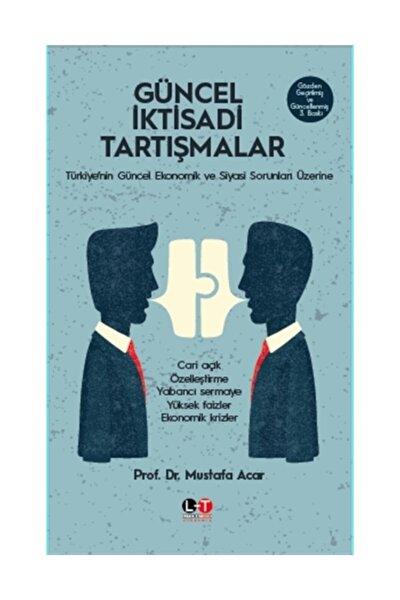 Güncel İktisadi Tartışmalar - Mustafa Acar