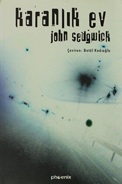 Karanlık Ev - John Sedgwick
