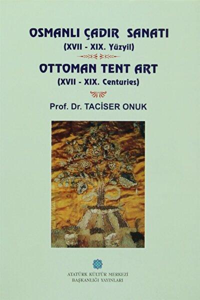 Osmanlı Çadır Sanatı (17 - 19. Yüzyıl) Ottoman Tent Art (17- 19. Centuries) - Taciser Onuk