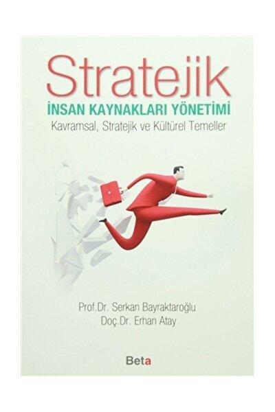 Stratejik Insan Kaynakları Yönetimi & Kavramsal, Stratejik Ve Kültürel Temeller