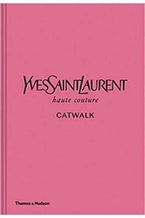 Yves Saint Laurent Catwalk Complete Haute Couture Collections 1962-2002 - Kitap chanel4